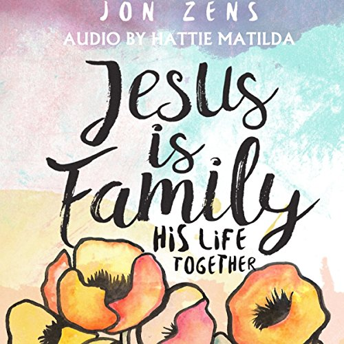Jesus Is Family audiobook cover art
