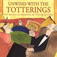 Unwind With the Totterings