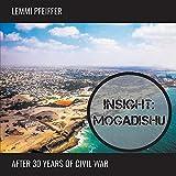 Insight: Mogadishu: After 30 Years of Civil War (Helpwith.Photos)