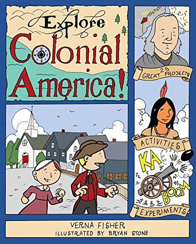Explore Colonial America!: 25 Great Projects, Activities, Experiments (Explore Your World)
