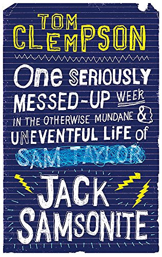 One Seriously Messed-Up Week: in the Otherwise Mundane and Uneventful Life of Jack Samsonite