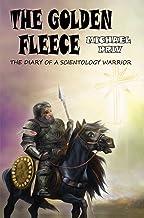 The Golden Fleece: The Diary of A Scientology Warrior