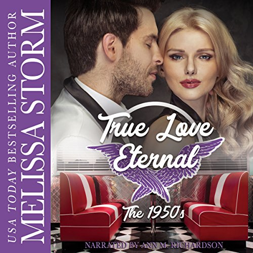 True Love Eternal: The 1950's Audiobook By Melissa Storm cover art