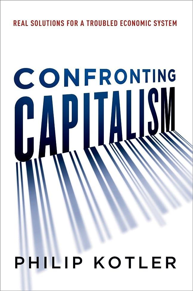 統合する落胆する驚いたConfronting Capitalism: Real Solutions for a Troubled Economic System (English Edition)