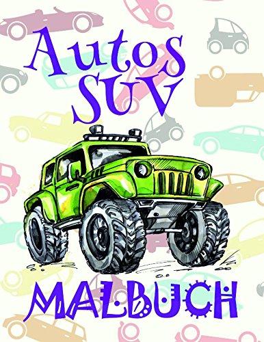 ✎ Autos SUV Malbuch: Einfaches Malbuch für Jungen von 4-10 Jahren! ✌ (Autos SUV Malbuch - A SERIES OF COLORING BOOKS, Band 1)