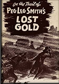 On The Trail Of Pegleg Smith's Lost Gold by J Wilson McKenney (2012-08-21)