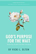 God's Purpose For The Wait: Restarting Life With God After A Breakup