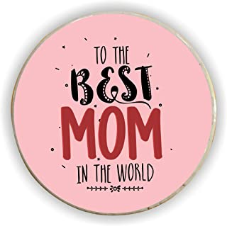 TheYaYaCafe to The Best Mom in The World Fridge Magnet - Round