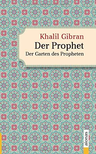 Der Prophet. Doppelband. Khalil Gibran (Der Prophet + Der Garten des Propheten)