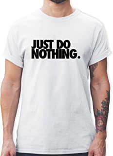 Shirtracer Statement - Just do Nothing. - Tshirt Herren und Männer T-Shirts