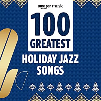 100 Greatest Holiday Jazz Songs