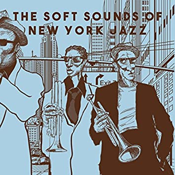 The Soft Sounds of New York Jazz