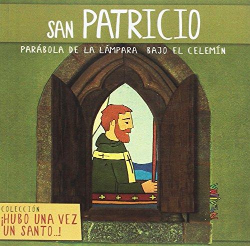San Patricio: Parábola de la luz bajo el celemín (Hubo una vez un santo...)