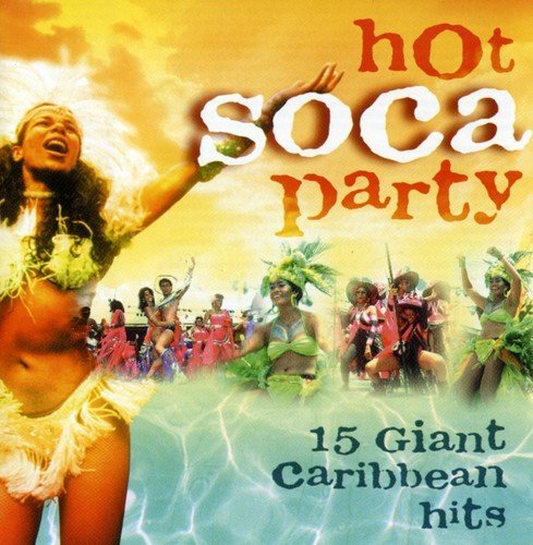 Hot Soca Party: 15 Giant Caribbean Hits by Hot Soca Party: 20 Giant Caribbean Hits (2000-10-24)