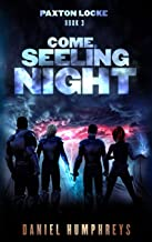 Come, Seeling Night: 3 (Paxton Locke)