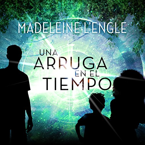 Una Arruga en el Tiempo [A Wrinkle in Time] audiobook cover art