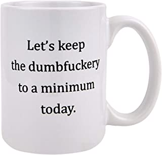 Funny Coffee Mug Let's Keep Annoyance To A Minimum Today Coffee Cup, 15 Ounces Funny Coffee Mug Novelty Gift Coffee Tea Cup for Men Women Friends