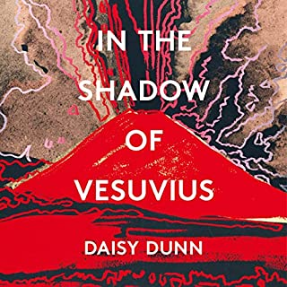 In the Shadow of Vesuvius     A Life of Pliny              By:                                                                                                                                 Daisy Dunn                               Narrated by:                                                                                                                                 Mike Grady                      Length: 8 hrs and 33 mins     1 rating     Overall 5.0