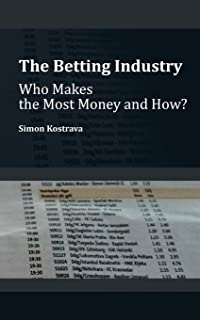 The Betting Industry: Who Makes The Most Money and How