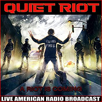 A Riot is Coming (Live)