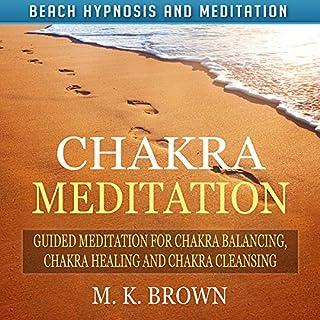 Chakra Meditation: Guided Meditation for Chakra Balancing, Chakra Healing and Chakra Cleansing via Beach Hypnosis and Meditation audiobook cover art