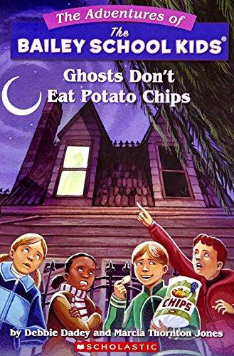 Ghosts Don't Eat Potato Chips (Bailey School Kids #5)