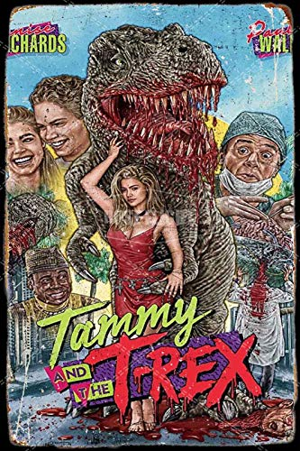 Tammy and The T-Rex Tin/Metal Style Street Poster for Men Women Sign Garage Decor for Club Bar Diner Family Farmhouse Outdoor Decoration, 8x12 Inche