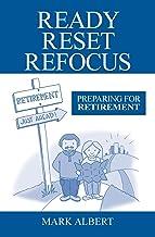 Ready, Reset, Refocus: Preparing For Retirement