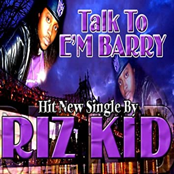 Talk to E'm Barry