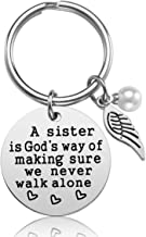 Sister Gift from Sister - A Sister is God's Way of Making Sure We Never Walk Alone Sister Keychain Sister Jewelry Christmas Birthday Gifts for Sisters