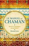 Le manuel du chaman - Rituels et pratiques au quotidien - Format Kindle - 9782858298389 - 12,99 €