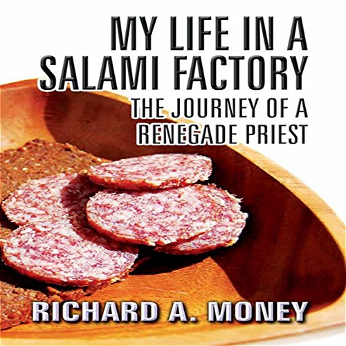My Life in a Salami Factory: The Journey of a Renegade Priest audiobook cover art