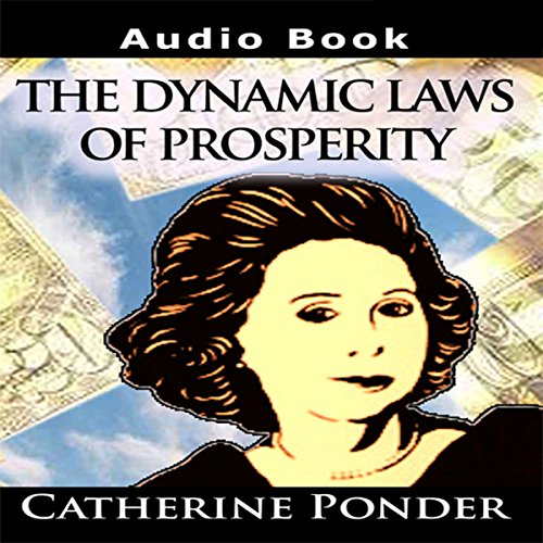 The Dynamic Laws of Prosperity: Lectures cover art