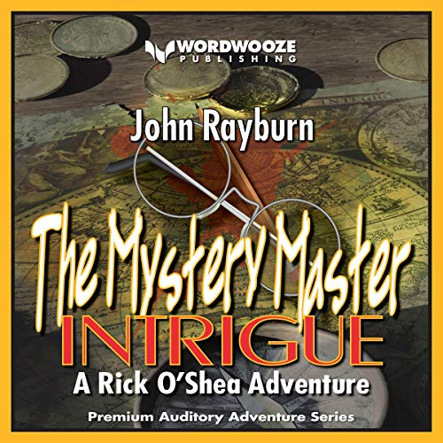 The Mystery Master - Intrigue: A Rick O'Shea Adventure audiobook cover art