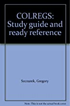 COLREGS: Study guide and ready reference