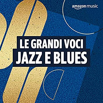 Le grandi voci Jazz e Blues