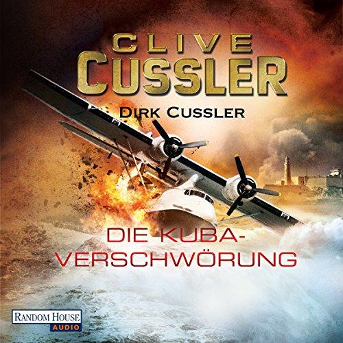 Die Kuba-Verschwörung: Ein Dirk-Pitt-Roman cover art
