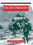 On the Offensive: The Australian Army in the Vietnam War, January 1967-June 1968 (The Official History of Australia s Involvement in Southeast Asian conflictS, 1948-1975)