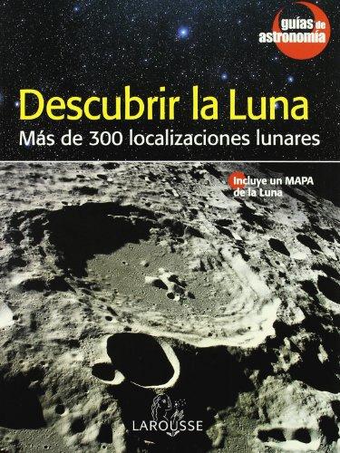 Descubrir la Luna (Guias De Astronomia)