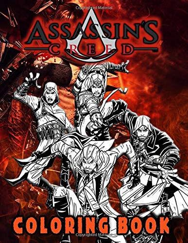 Assassins Creed Coloring Book: Assassins Creed Fantastic Coloring Books For Adults, Tweens, (Unofficial Book)