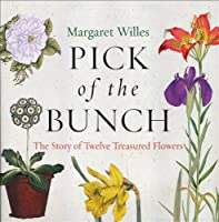 Pick of the Bunch: The Story of Twelve Treasured Flowers