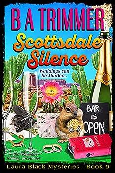 Scottsdale Silence  a fun romantic thrilling adventure..  Laura Black Mysteries Book 9