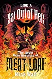 Like a Bat Out of Hell: The Larger than Life Story of Meat Loaf...