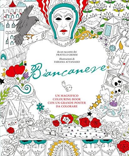 Biancaneve. Colouring book dai fratelli Grimm. Con poster