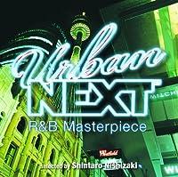 URBAN NEXT-R&B Masterpiece-selected by Shintaro Nishizaki