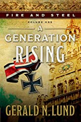 Fire and Steel, Volume One: A Generation Rising Kindle Edition