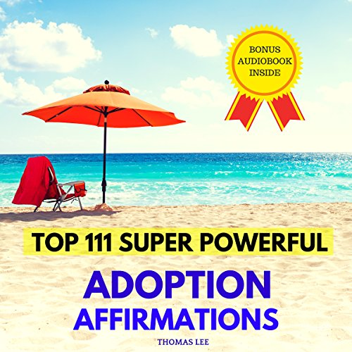 Top 111 Super Powerful Adoption Affirmations  By  cover art