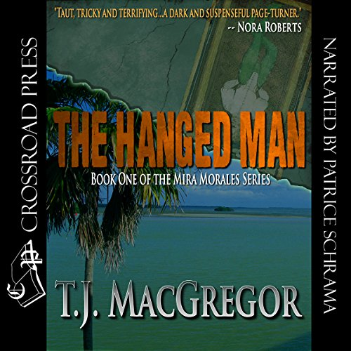 The Hanged Man     The Mira Morales Series, Book 1              De :                                                                                                                                 T.J. MacGregor                               Lu par :                                                                                                                                 Patrice Gambardella                      Durée : 11 h et 17 min     Pas de notations     Global 0,0