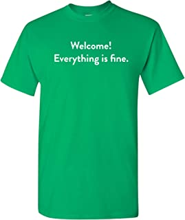 welcome everything is fine shirt