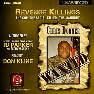 Revenge Killings - Chris Dorner: The Cop. The Serial Killer. The Manhunt. audiobook cover art